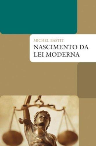 NASCIMENTO DA LEI MODERNA, livro de BASTIT, MICHEL