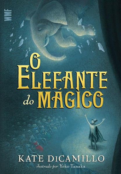 ELEFANTE DO MÁGICO, O, livro de DICAMILLO, KATE