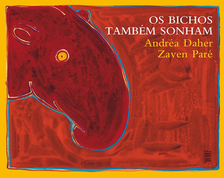 BICHOS TAMBEM SONHAM, OS, livro de DAHER, ANDREA / PARE, ZAVEN