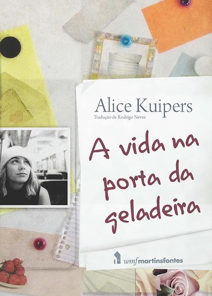 VIDA NA PORTA DA GELADEIRA, A, livro de KUIPERS, ALICE