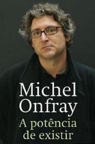 A potência de existir, livro de Michel Onfray