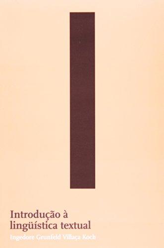 INTRODUÇÃO À LINGUISTICA TEXTUAL, livro de KOCH, INGEDORE GRUNFELD VILLACA