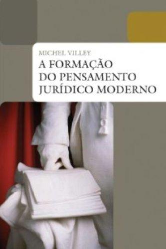 A formação do pensamento jurídico moderno, livro de Michel Villey
