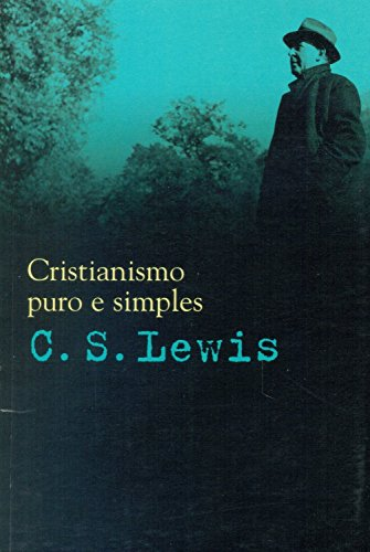 CRISTIANISMO PURO E SIMPLES, livro de LEWIS, C. S.