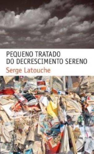 Pequeno tratado do decrescimento sereno, livro de Serge Latouche