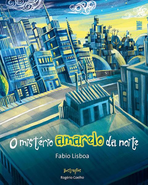 MISTÉRIO AMARELO DA NOITE, O, livro de LISBOA, FABIO