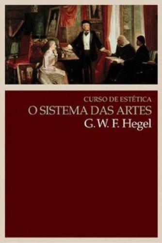 Curso de estética - O sistema das artes, livro de Georg Wilhelm Friedrich Hegel