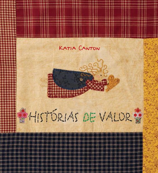 HISTORIAS DE VALOR, livro de CANTON, KATIA