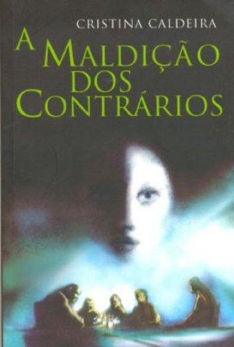 MALDIÇÃO DOS CONTRÁRIOS, A, livro de CALDEIRA, CRISTINA