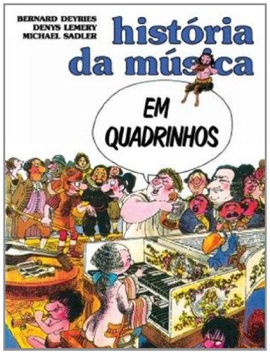 História da música em quadrinhos, livro de Bernard Deyries, Denys Lemery, Michael Sadler