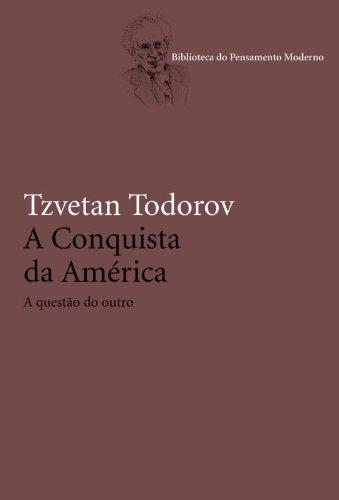 A Conquista da América - A questão do outro, livro de TODOROV, TZVETAN