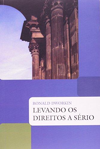 LEVANDO OS DIREITOS A SÉRIO, livro de RONALD DWORKIN