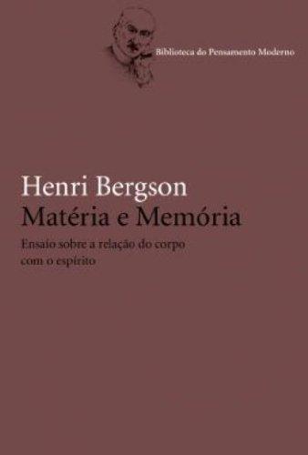 Matéria e Memória - Ensaio sobre a relação do corpo com o espírito, livro de Henri Bergson