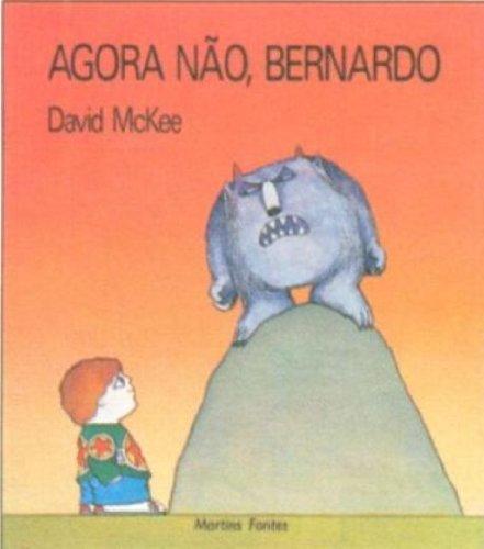 AGORA NÃO, BERNARDO, livro de MCKEE, DAVID
