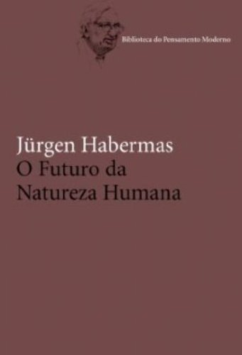 O futuro da natureza humana, livro de Jürgen Habermas
