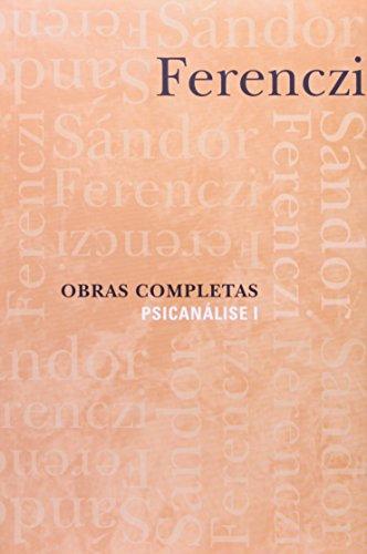 OBRAS COMPLETAS - PSICANALISE - VOL. 1, livro de FERENCZI, SANDOR
