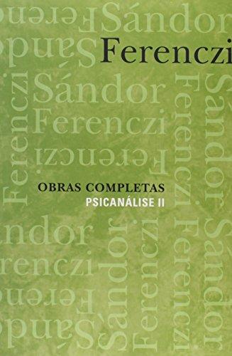 OBRAS COMPLETAS - PSICANALISE - VOL. 2, livro de FERENCZI, SANDOR