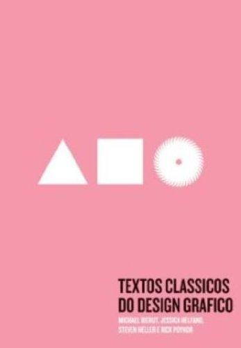 Textos clássicos do Design Gráfico, livro de Michael Bierut, Jessica Helfand, Steven Heller, Rick Poynor