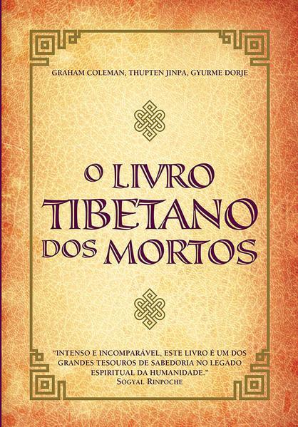O livro tibetano dos mortos, livro de Graham Coleman, Thupten Jinpa, Dorje Gyurme