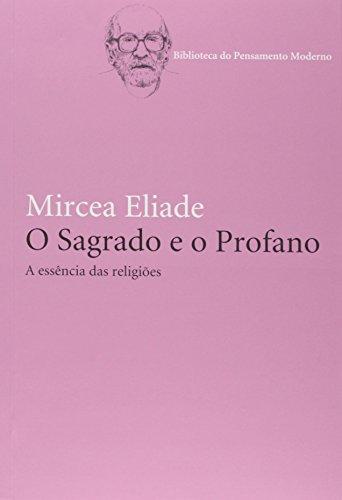O sagrado e o profano - A essência das religiões, livro de Mircea Eliade