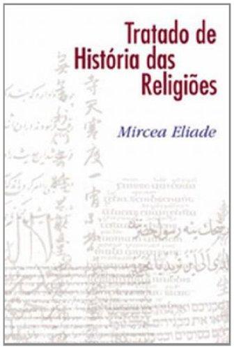 TRATADO DE HISTÓRIA DAS RELIGIÕES, livro de ELIADE, MIRCEA