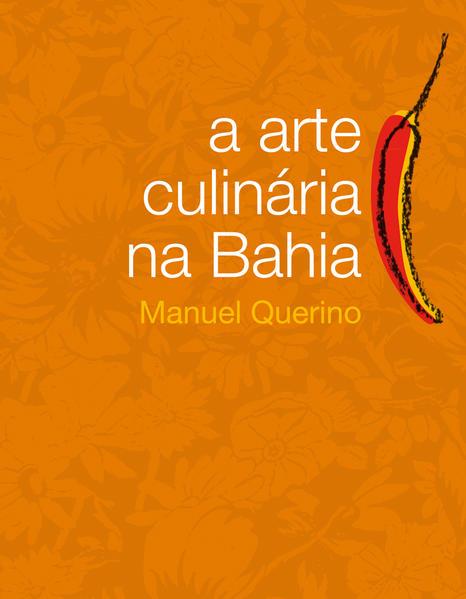 ARTE CULINARIA NA BAHIA, A, livro de QUERINO, MANUEL