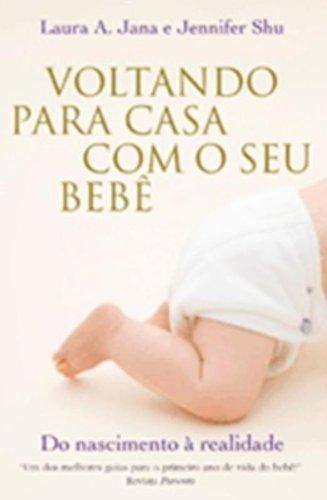 VOLTANDO PARA CASA COM O SEU BEBÊ, livro de JANA, LAURA A. e SHU, JENNIFER