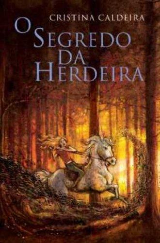 SEGREDO DA HERDEIRA, O, livro de CALDEIRA, CRISTINA