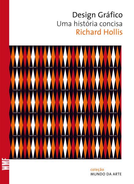Design Gráfico - Uma história concisa, livro de Richard Hollis