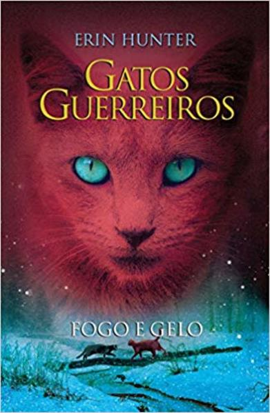 GATOS GUERREIROS - FOGO E GELO, livro de HUNTER, ERIN
