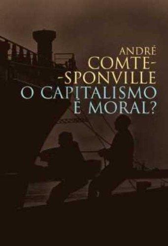 O capitalismo é moral?, livro de André Comte-Sponville