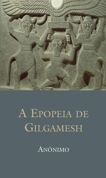 A Epopeia de Gilgamesh, livro de Anônimo