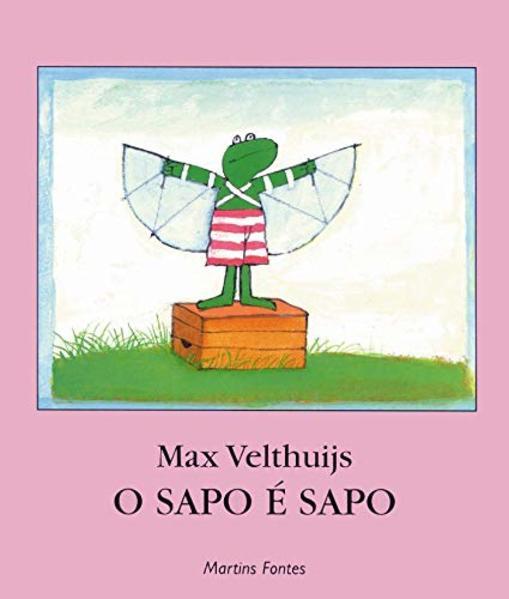 SAPO É SAPO, O, livro de VELTHUIJS, MAX