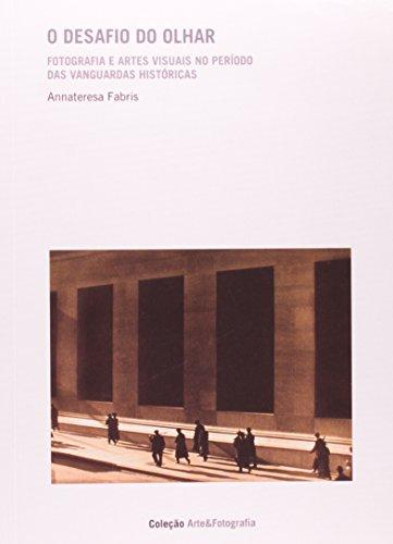 O DESAFIO DO OLHAR - VOL. 1, livro de Annateresa Fabris
