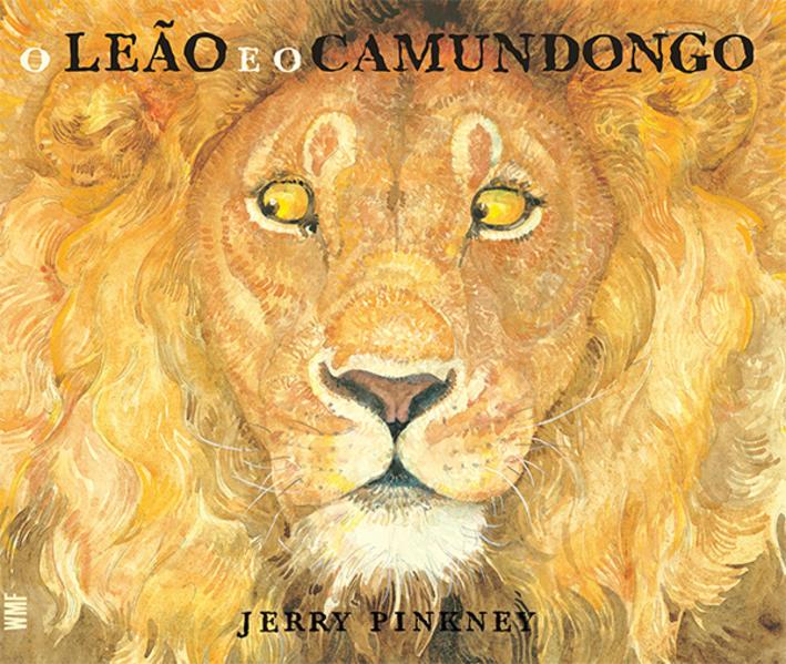 LEÃO E O CAMUNDONGO, O, livro de PINKNEY, JERRY