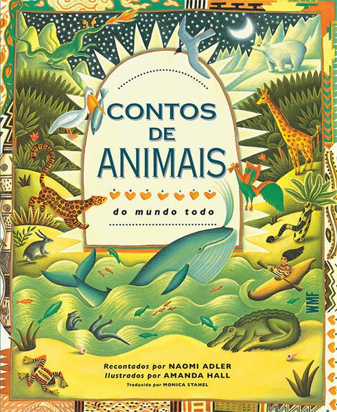 CONTOS DE ANIMAIS DO MUNDO TODO, livro de Naomi Adler