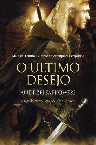 ÚLTIMO DESEJO, O, livro de SAPKOWSKI, ANDRZEJ