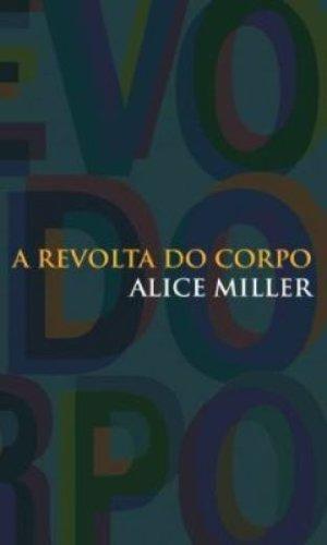 A revolta do corpo, livro de Alice Miller