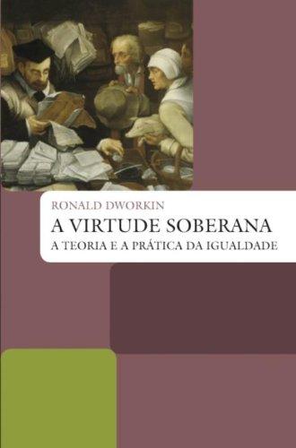 A VIRTUDE SOBERANA, livro de RONALD DWORKIN