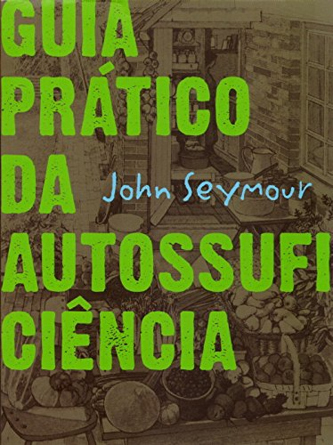 GUIA PRATICO DA AUTOSSUFICIENCIA, livro de SEYMOUR, JOHN