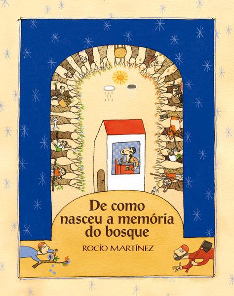 DE COMO NASCEU A MEMORIA DO BOSQUE, livro de MARTINEZ, ROCIO