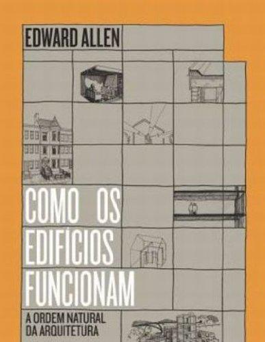 COMO OS EDIFICIOS FUNCIONAM A ORDEM NATURAL DA ARQUITETURA, livro de ALLEN, EDWARD