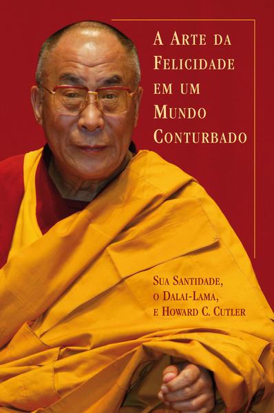 ARTE DA FELICIDADE EM UM MUNDO CONTURBADO, A, livro de CUTLER, HOWARD C. / DALAI LAMA