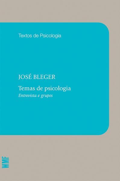 TEMAS DE PSICOLOGIA - ENTREVISTAS E GRUPOS, livro de BLEGER, JOSE