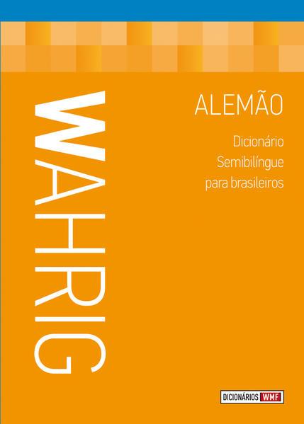 Wahrig - Alemão - Dicionário semibilíngue para brasileiros, livro de Renate Wahrig-Burfeind
