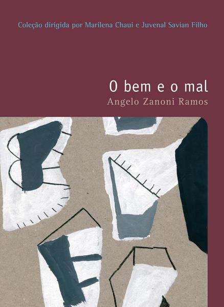 BEM E O MAL, O COLEÇAO FILOSOFIAS - O PRAZER DO PENSAR - VOL. 11, livro de RAMOS, ANGELO ZANONI