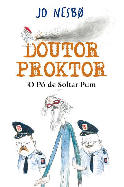DOUTOR PROKTOR - O PO DE SOLTAR PUM, livro de NESBO, JO