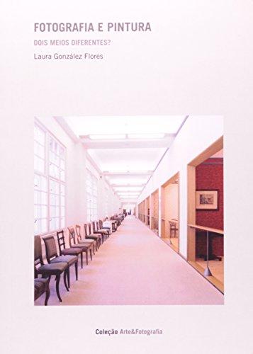 Fotografia e Pintura - Dois Meios Diferentes?, livro de Laura González Flores