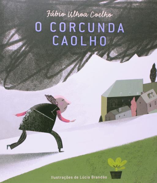 CORCUNDA CAOLHO, O, livro de COELHO, FABIO ULHOA