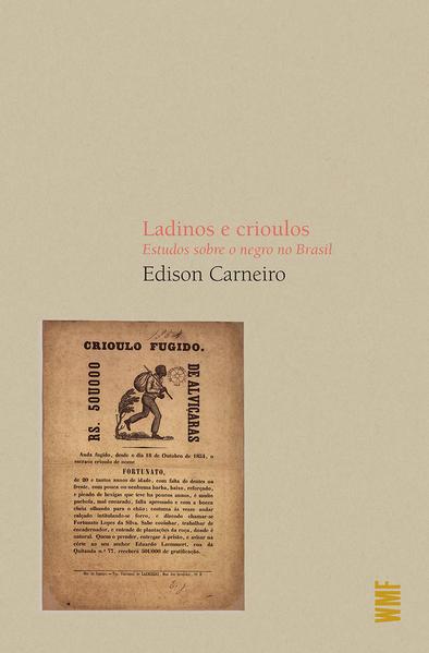 Ladinos e crioulos - Estudos sobre o negro no Brasil, livro de Edison Carneiro